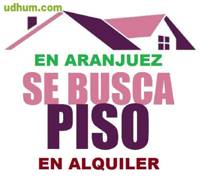 Busco piso o casa para alquilar aranjuez for Busco pieza para alquilar